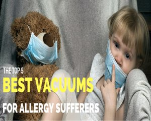 Which Are The Best Vacuum Cleaners For Allergy Sufferers?